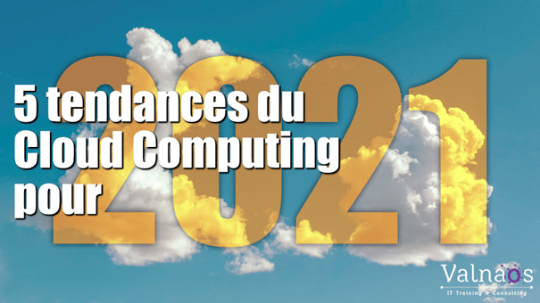 5 Tendances du Cloud Computing à surveiller en 2021